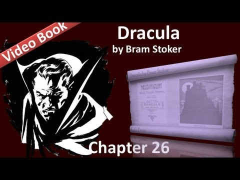 Chapter 26 - Dracula by Bram Stoker