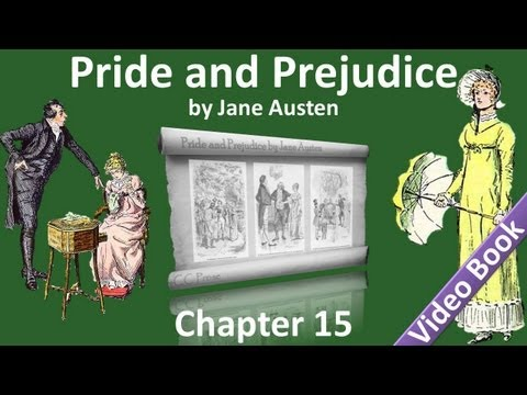 Chapter 15 - Pride and Prejudice by Jane Austen