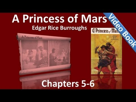 Chapters 05 - 06 - A Princess of Mars by Edgar Rice Burroughs