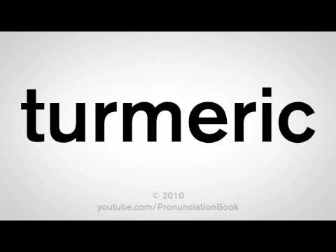 How To Pronounce Turmeric