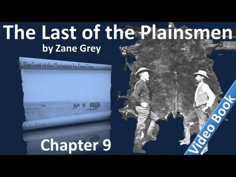 Chapter 09 - The Last of the Plainsmen by Zane Grey
