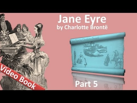 Part 5 - Jane Eyre Audiobook by Charlotte Bronte (Chs 21-24)