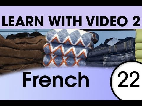 Learn French with Video - Get Dressed — and Undressed — with French