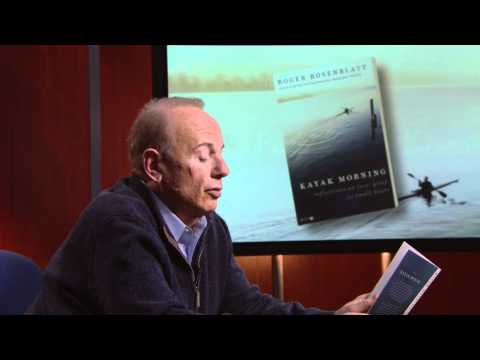Roger Rosenblatt Reads From His Book, 'Kayak Morning'