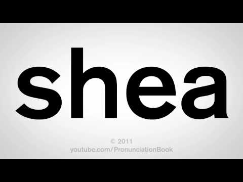 How To Pronounce Shea