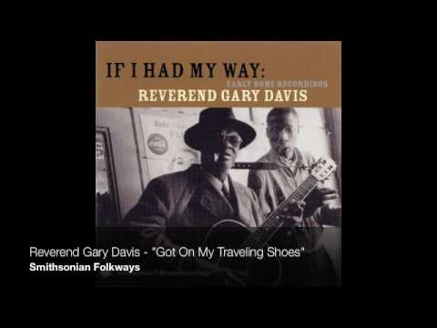 "Reverend Gary Davis - ""Got On My Traveling Shoes"""
