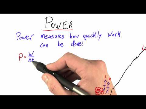 Power - Intro to Physics - Work and Energy - Udacity