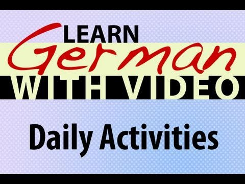 Learn German with Video - Daily Activities