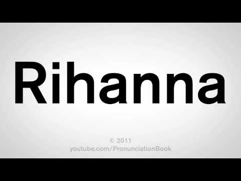 How to Say Rihanna