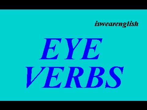 Eye Verbs - Vocabulary Builder - ESL British English Pronunciation