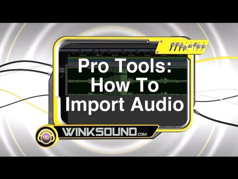 Pro Tools: How To Import Audio | WinkSound