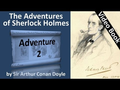 Adventure 02 - The Adventures of Sherlock Holmes by Sir Arthur Conan Doyle