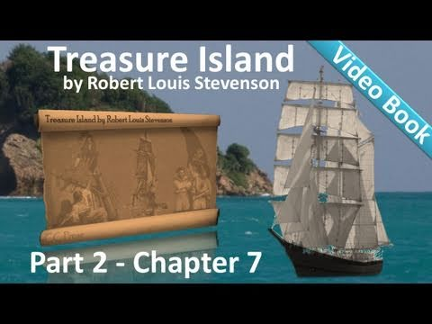 Chapter 07 - Treasure Island by Robert Louis Stevenson