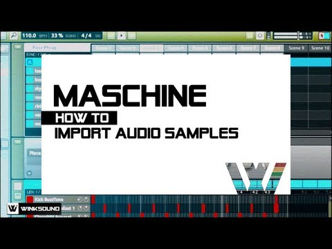 Native Instruments Maschine: How To Import Audio Samples | WinkSound