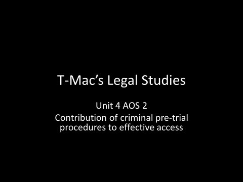 VCE Legal Studies - Unit 4 AOS 2 - Contribution of criminal pre-trial to effective access