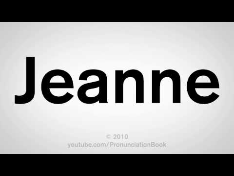 How To Pronounce Jeanne