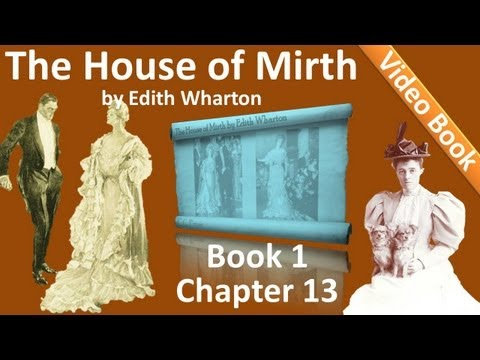 Book 1 - Chapter 13 - The House of Mirth by Edith Wharton