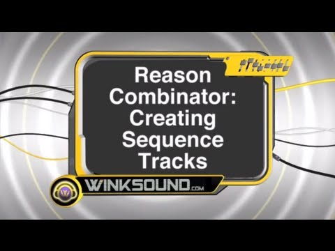Propellerhead Reason: Creating Sequence Tracks With The Combinator | WinkSound