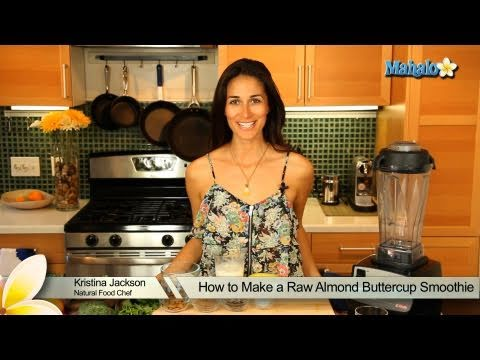 How to Make a Raw Almond Buttercup Smoothie