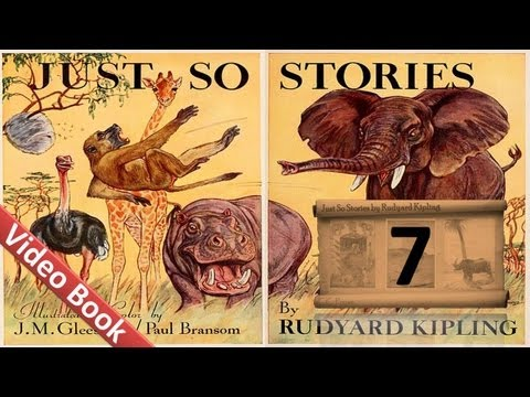 07 - Just So Stories by Rudyard Kipling