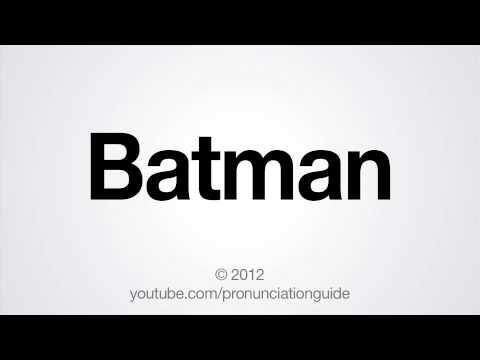 How to Pronounce Batman