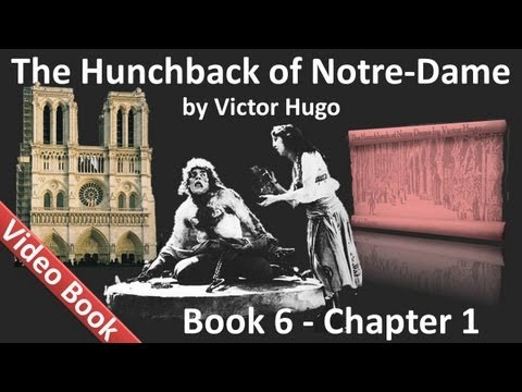 Book 06 - Chapter 1 - The Hunchback of Notre Dame by Victor Hugo