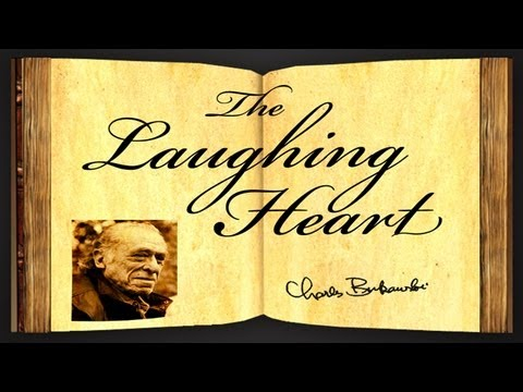 Pearls Of Wisdom - The Laughing Heart by Charles Bukowski - Poetry Reading