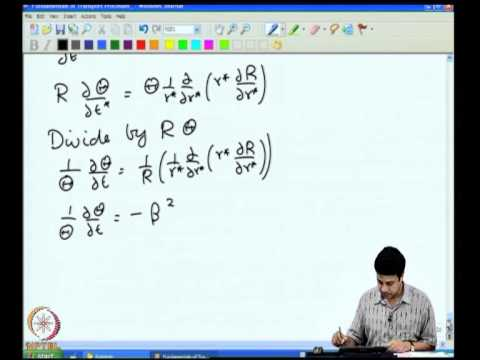 Mod-04 Lec-18 Unidirectional Transport Cylindrical Coordinates - III Seperation of Variables