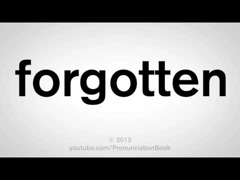 How To Pronounce Forgotten