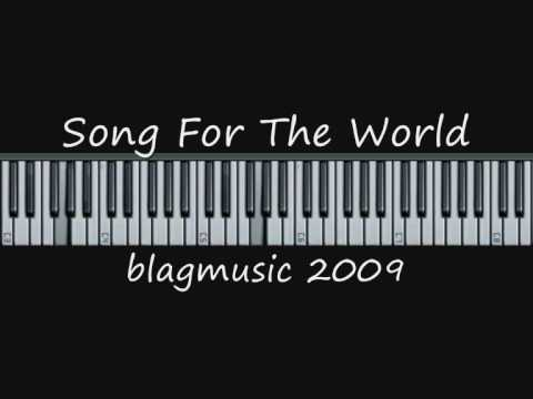 Original Piano Piece -  Song For The World