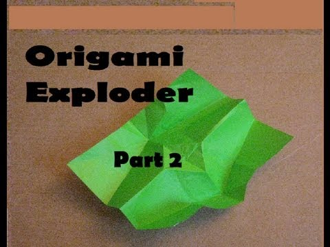 Origami Exploder Part 2