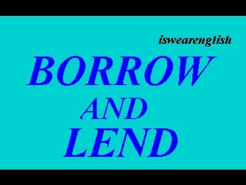 Borrow and Lend - The Difference - ESL British English Pronunciation
