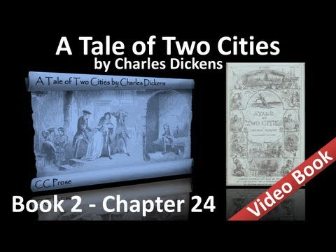 Book 02 - Chapter 24 - A Tale of Two Cities by Charles Dickens