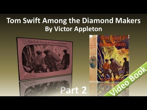 Part 2 - Tom Swift Among the Diamond Makers Audiobook by Victor Appleton (Chs 12-25)