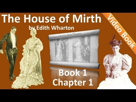 Book 1 - Chapter 01 - The House of Mirth by Edith Wharton