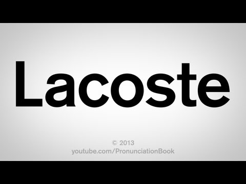 How to Pronounce Lacoste