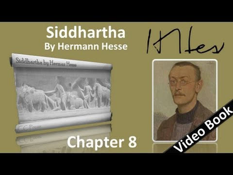 Chapter 08 - Siddhartha by Hermann Hesse