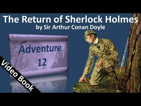 Adventure 12 - The Return of Sherlock Holmes by Sir Arthur Conan Doyle