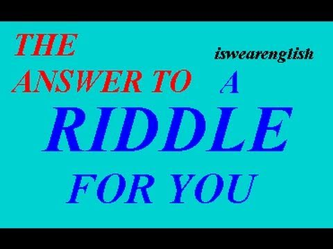 Explanation to the Riddle - ESL British English Pronunciation