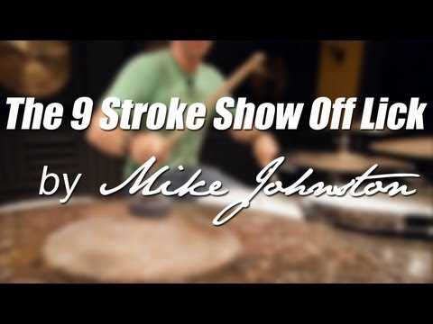 DRUM LESSON with MIKE JOHNSTON: The 9 Stroke Show Off Lick