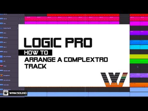 Logic Pro: How To Arrange A Complextro Track | WinkSound