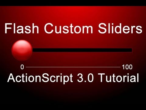 Creating Custom Sliders For All Purpose Programming in Flash Actionscript 3.0