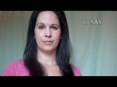 How to Pronounce SAY, SAYS, and SAID: American English