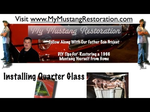 Mustang Restoration - Quarter Glass Instalation For 66 Mustang