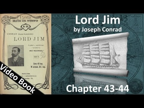 Chapter 43-44 - Lord Jim by Joseph Conrad