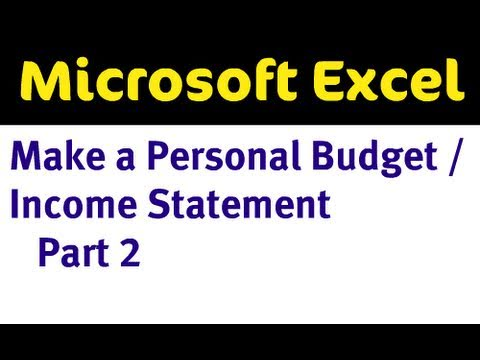 Use Excel to Make a Personal Budget / Income Statement Part 2 of 4