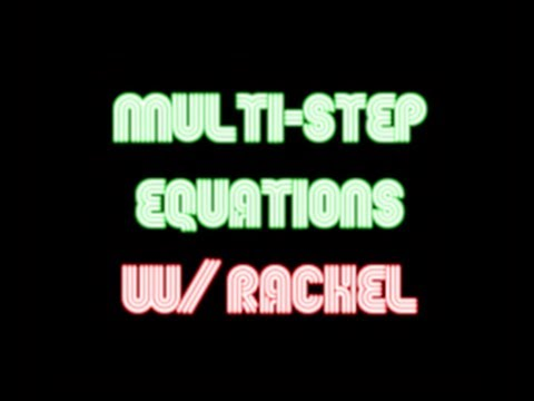 Multi Step Equations with Rachel