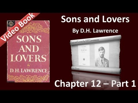 Chapter 12-1 - Sons and Lovers by D. H. Lawrence
