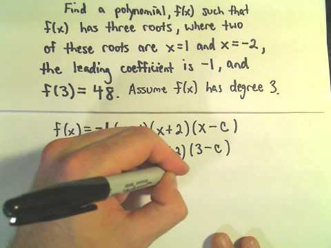 Finding the Formula for a Polynomial Given:  Zeros/Roots, Degree, and One Point - Example 3
