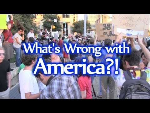 What's Wrong With America? Obama in 2012? Ron Paul? Occupy Austin | Occupy Wall Street